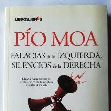 Libros de segunda mano: PIO MOA - FALACIAS DE LA IZQUIERDA , SILENCIOS DE LA DERECHA . PRIMERA EDICION . Lote 106701799