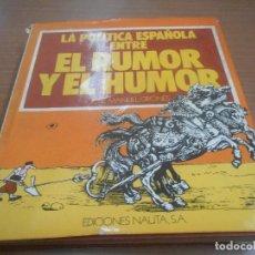 Libros de segunda mano: JOSE MANUEL GIRONES LA POLITICA ENTRE EL RUMOR Y EL HUMOR EDICIONES NAUTA BARCELONA 1974. Lote 106770843