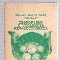 Libros de segunda mano: TERRORISMO Y VIOLENCIA REVOLUCIONARIA. EMILIO LOPEZ ADAN -BELTZA-. LIKINIANO ELKARTEA. AÑO 1996. Lote 106981048