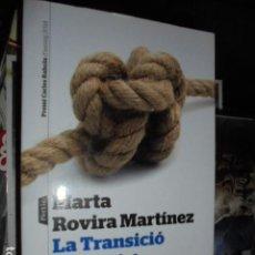 Libros de segunda mano: MARTA ROVIRA MARTINEZ / LA TRANSICIO FRANQUISTA - LA FARSA - PORTIC 2014 - DE LLIBRERIA !!. Lote 107100911