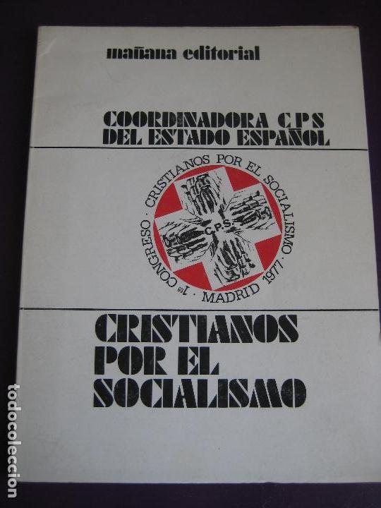 CRISTIANOS POR EL SOCIALISMO - MAÑANA EDITORIAL - COORDINADORA CPS ESTADO ESPAÑOL - 1977 - POLITICA (Libros de Segunda Mano - Pensamiento - Política)