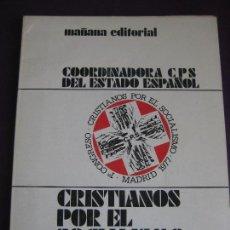 Libros de segunda mano: CRISTIANOS POR EL SOCIALISMO - MAÑANA EDITORIAL - COORDINADORA CPS ESTADO ESPAÑOL - 1977 - POLITICA. Lote 107297967