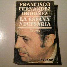 Gebrauchte Bücher - FRANCISCO FERNÁNDEZ ORDÓÑEZ. LA ESPAÑA NECESARIA. DEDICATORIA AUTÓGRAFA. TAURUS 1980. ENSAYO.. - 107809259