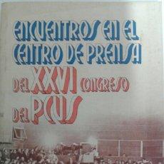 Libros de segunda mano: ENCUENTROS EN EL CENTRO DE PRENSA DEL XXVI CONGRESO DEL PCUS - NÓVOSTI 1981 - PARTIDO COMUNISTA . Lote 108240595