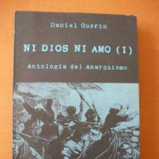 Libros de segunda mano - NI DIOS NI AMO (I). ANTOLOGÍA DEL ANARQUISMO. DANIEL GUERIN - 108386651