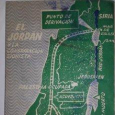Libros de segunda mano: EL JORDÁN Y LA CONSPIRACIÓN SIONISTA - RAU - 1964. Lote 108788867