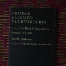 Libros de segunda mano: GRAMSCI: EL ESTADO Y LA REVOLUCIÓN. CHRISTINE BUCI-GLUCKSMANN / NICOLA BADALONI. ANAGRAMA, 1976. Lote 108793035