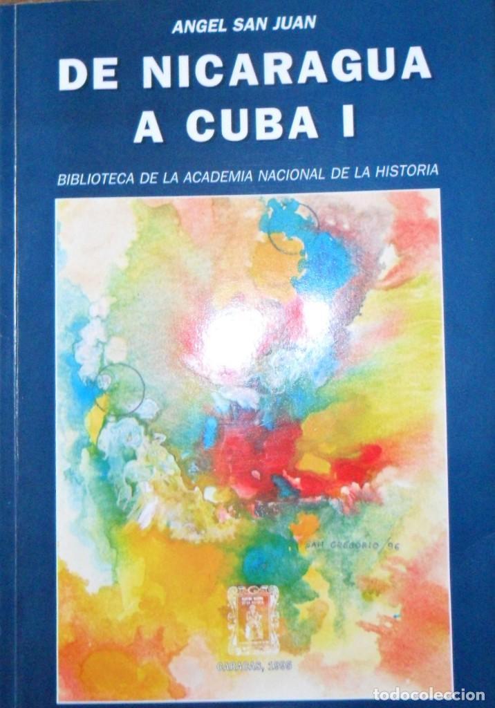 DE NICARAGUA A CUBA I. ÁNGEL SAN JUAN. (Libros de Segunda Mano - Pensamiento - Política)