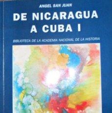 Libros de segunda mano: DE NICARAGUA A CUBA I. ÁNGEL SAN JUAN.. Lote 109081991