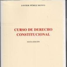 Libros de segunda mano: CURSO DE DERECHO CONSTITUCIONAL, JAVIER PÉREZ ROYO. Lote 134408890