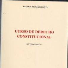 Libros de segunda mano: CURSO DE DERECHO CONSTITUCIONAL, JAVIER PÉREZ ROYO. SÉPTIMA EDICIÓN.. Lote 134408991