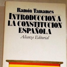 Libros de segunda mano: INTRODUCCIÓN A LA CONSTITUCIÓN ESPAÑOLA; RAMÓN TAMAMES - ALIANZA EDITORIAL 1980. Lote 109193367