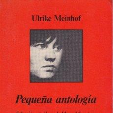 Libros de segunda mano: PEQUEÑA ANTOLOGÍA. DE ULRIKE MEINHOF Y UN LIBRO SORPRESA DE REGALO. Lote 109358563