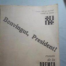 Libros de segunda mano: BENVINGUT,PRESIDENT! (RESUM DE LA PREMSA DIARIA 23,24,25-OCT-1977) PRESIDENT TARRADELLAS (MUY RARO). Lote 109494967