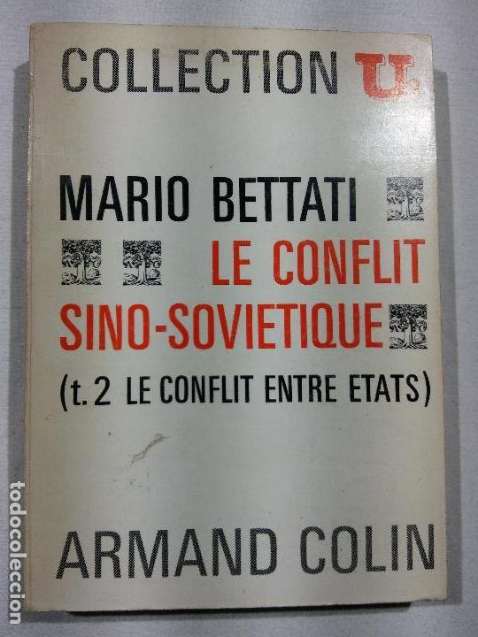 HOS. MARIO BETTATI. LE CONFLIT SINO SOVIETIQUE. ARMAND COLIN. EN FRANCES (Libros de Segunda Mano - Pensamiento - Política)