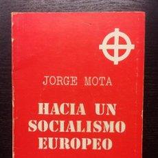 Libros de segunda mano: HACIA UN SOCIALISMO EUROPEO, FALANGE O COMUNISMO, JORGE MOTA. Lote 109833631