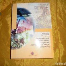 Libros de segunda mano: LA ARQUITECTURA DE SEGURIDAD EUROPEA : UN SISTEMA IMPERFECTO E INACABADO. FRANCISCO J.RUIZ GONZALEZ. Lote 109878395