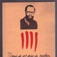 Libros de segunda mano: XIRINACS: DIARIO DE 21 DIAS DE HUELGA DE HAMBRE POR CATALUÑA.1975. 1ª Y ÚNICA ED. LLUÍS M. XIRINACS. Lote 26107249