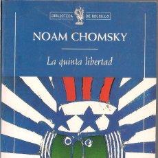Libros de segunda mano: NOAM CHOMSKY - LA QUINTA LIBERTAD - CRÍTICA. BIBLIOTECA DE BOLSILLO - 1999. Lote 110151643