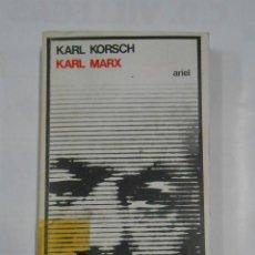 Libros de segunda mano: KARL MARX. - KARL KORSCH. EDITORIAL ARIEL Nº 100. TDK317. Lote 143932125