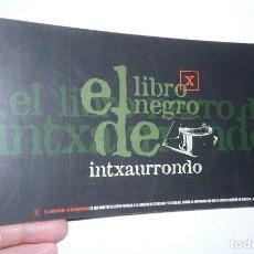 Libros de segunda mano: EL LIBRO NEGRO DE INTXAURRONDO (EDITORIAL TXALAPARTA, 2001). Lote 110651563
