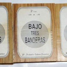 Libros de segunda mano: LIBRO - BAJO TRES BANDERAS ANTONIO COBOS RAMIRO - TRES TOMOS. Lote 110733015