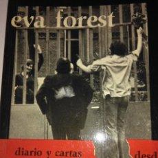 Libros de segunda mano: DIARIO Y CARTAS DESDE LA CARCEL . EVA FOREST ( EDICIONES VASCAS ). Lote 110834799