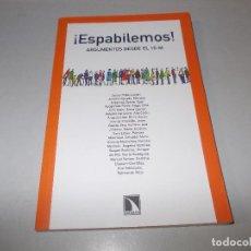Libros de segunda mano: ¡ESPABILEMOS! ARGUMENTOS DESDE EL 15-M. CATARATA 2.012. Lote 110878827