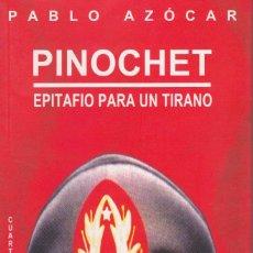 Libros de segunda mano: PINOCHET. EPITAFIO PARA UN TIRANO. Lote 111294711