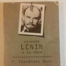 Libros de segunda mano: CONOCER LENIN Y SU OBRA - F. FERNÁNDEZ BUEY / 1977. Lote 111388927