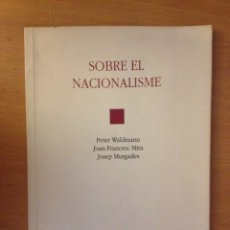 Libros de segunda mano: SOBRE EL NACIONALISME (PETER WALDMANN, JOAN FRANCESC MIRA, JOSEP MURGADES). Lote 111424394