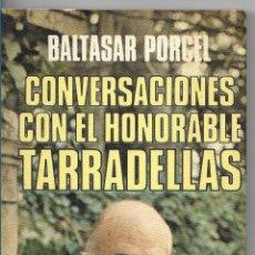Libros de segunda mano: CONVERSACIONES CON EL HONORABLE TARRADELLAS - BALTASAR PORCEL - PLAZA Y JANES - 1º EDICIÓN 1977. Lote 111572499