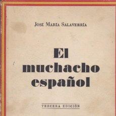 Libros de segunda mano: EL MUCHACHO ESPAÑOL, DE JOSÉ MARÍA SALAVARRÍA. LIBRERÍA INTERNACIONAL, SAN SEBASTIÁN. . Lote 111751443