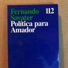 Libros de segunda mano: POLÍTICA PARA AMADOR - FERNANDO SABATER. Lote 111817875