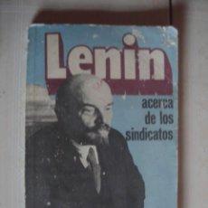 Libros de segunda mano: ACERCA DE LOS SINDICATOS, DE VLADIMIR ILICH LENIN. NOVOSTI, 1984. Lote 111946195