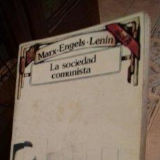 Libros de segunda mano: LA SOCIEDAD COMUNISTA.MARX.ENGELS.LENIN.AKAL 1976. Lote 112149696
