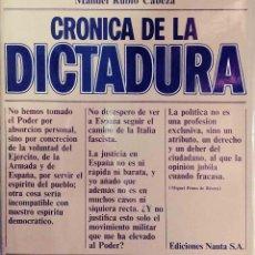 Libros de segunda mano: CRÓNICA DE LA DICTADURA / MANUEL RUBIO CABEZA. NAUTA, 1974. LOS LIBROS DE LA VELETA. DOCUMENTOS ; 10. Lote 112250119