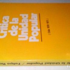 Libros de segunda mano: CRITICA DE LA UNIDAD POPULAR-FELIPE RODRÍGUEZ-ED FONTAMARA 1975-POLITICA CHILE. Lote 112574459