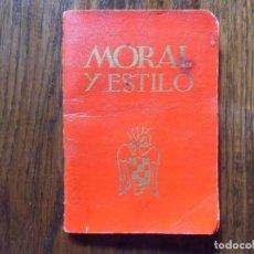 Libros de segunda mano: MORAL Y ESTILO.FALANGE JUVENIL DE FRANCO. S/F HACIA 1940.. Lote 112699151