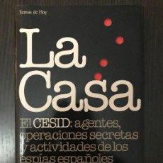 Libros de segunda mano: FERNANDO RUEDA. LA CASA: EL CESID, AGENTES, OPERACIONES SECRETAS Y ACTIVIDADES DE LOS ESPÍAS. Lote 112854799