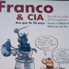 Libros de segunda mano: FRANCO Y CIA. ARA QUE FA 30 ANYS. RECULL D´ACUDITS DEL FRANQUISME DE ALBERT GASULLA Y FER (VIENA). Lote 112915151