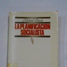 Libros de segunda mano - LA PLANIFICACION SOCIALISTA. MICHEL ELLMAN. FONDO CULTURA ECONOMICA DE MEXICO. TDK334 - 113070603