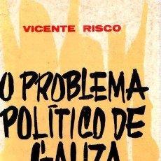 Libros de segunda mano: O PROBLEMA POLÍTICO DE GALIZA - VICENTE RISCO. Lote 113269971