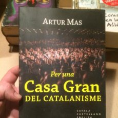 Libros de segunda mano: ANTIGUO LIBRO PER UNA CASA GRAN DEL CATALANISME POR ARTUR MAS AÑO 2008 . Lote 113277415