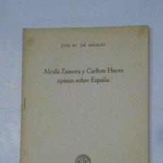 Libros de segunda mano: ALCALA ZAMORA Y CARLTON HAYES OPINAN SOBRE ESPAÑA. - JOSE M DE AREILZA. 1945. TDKP1. Lote 113285443