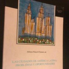 Libros de segunda mano: LAS CIUDADES DE AMÉRICA LATINA. PROBLEMAS Y OPORTUNIDADES. ALFONSO PUNCEL CHORNET. Lote 113301279
