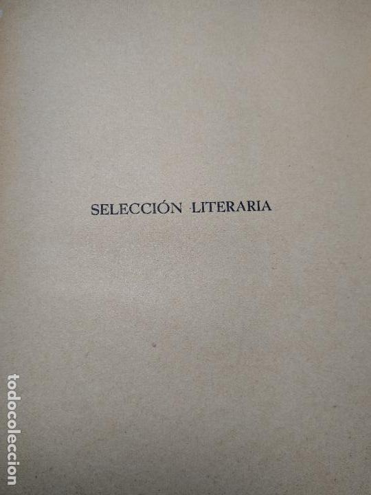 Libros de segunda mano: SELECCIÓN LITERARIA EN LA OBRA DEL PROFESOR RAFAEL LUIS GÓMEZ-CARRASCO - FIRMADO - MADRID - 1941 - - Foto 3 - 113336539
