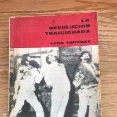 Libros de segunda mano: LA REVOLUCIÓN TRAICIONADA. LEÓN TROTSKY. PROCESO 1964. BUENOS AIRES. TRADUCCIÓN JORGE ABELARDO RAMOS. Lote 113392711