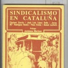 Libros de segunda mano: CC.OO COMISIONES OBRERAS. EL SINDICALISMO EN CATALÑA. ED. MAYORÍA ESCUELA SINDICAL 1977.. Lote 113461087