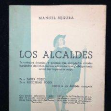 Libros de segunda mano: MANUEL SEGURA. LOS ALCALDES. 1963. Lote 113572715
